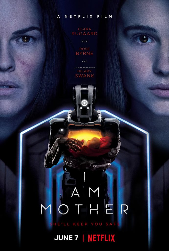 I Am Mother com Hilary Swank Poster 691x1024 - I Am Mother | Netflix libera trailer e poster do seu novo filme de ficção científica com Hilary Swank