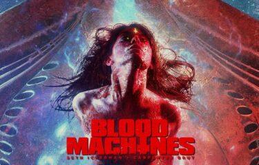 BLOOD MACHINES dirigido por Seth Ickerman será lançado em 21 de maio de 2020