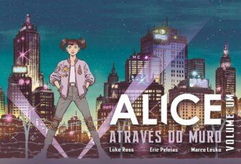 Alice Através do Muro por Luke Ross, Eric Peleias e Marco Lesko no Catarse