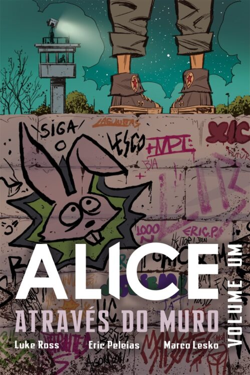 alice atraves do muro volume 1 499x750 - Alice Através do Muro por Luke Ross, Eric Peleias e Marco Lesko no Catarse