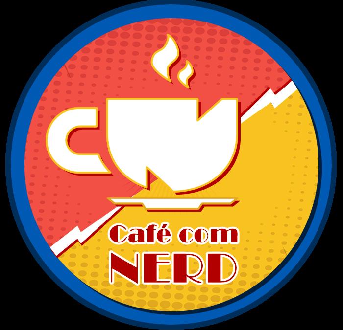 CAFÉ COM NERD – Noticias sobre Filmes, Séries, Livros, Quadrinhos, Reviews, Cosplayers, Games e Animes
