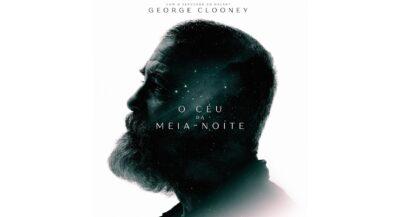 O CÉU DA MEIA-NOITE | Filme pós-apocalíptico com George Clooney na Netflix