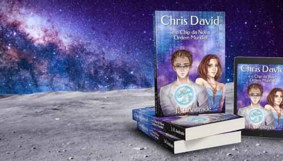 Chris David e o Chip da Nova Ordem Mundial – Romance de ficção científica inspirado no gênero Cyberpunk e no livro Neuromancer de Willian Gibson