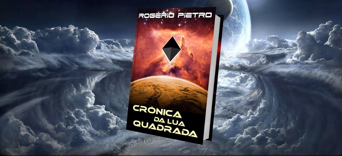 Rogério Pietro - autor Crônica da Lua Quadrada
