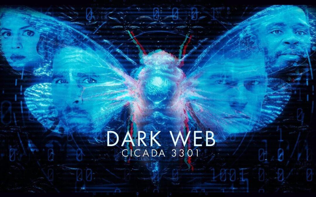Dark Web: Cicada 3301   Cyber-Thriller baseado em uma série de eventos da vida real misteriosos e não resolvidos