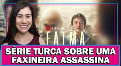FATMA | SÉRIE TURCA NA NETFLIX SOBRE UMA FAXINEIRA SERIAL KILLER IMPLACÁVEL – ANÁLISE SEM SPOILER