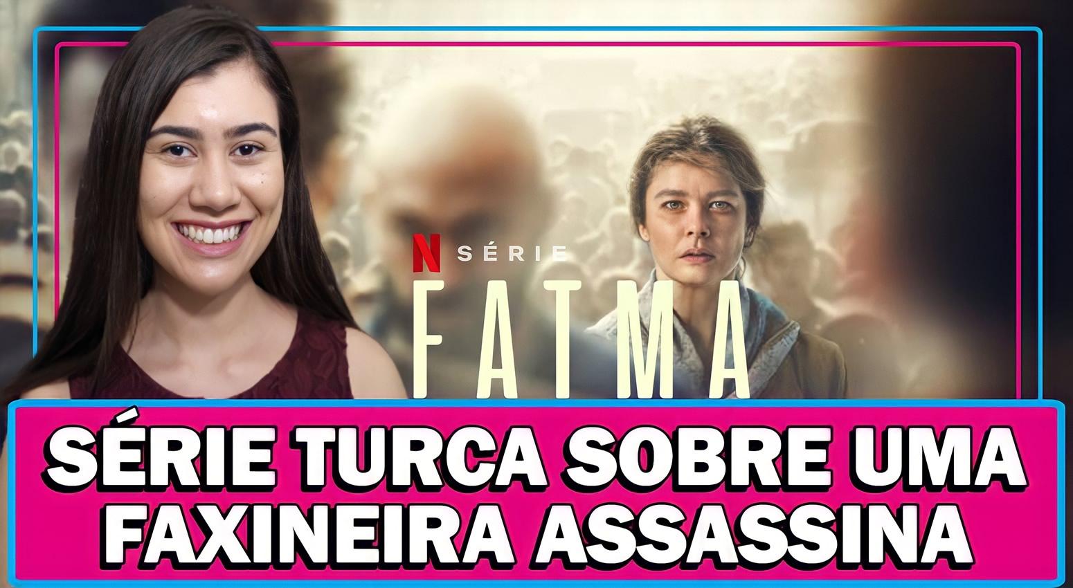 FATMA   SÉRIE TURCA NA NETFLIX SOBRE UMA FAXINEIRA SERIAL KILLER IMPLACÁVEL - ANÁLISE SEM SPOILER