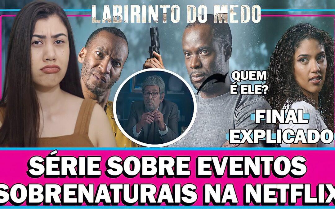 LABIRINTO DO MEDO | Série da Netflix sobre eventos sobrenaturais – Análise e final explicado