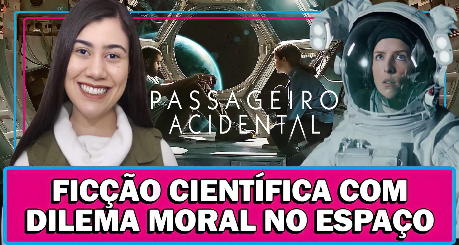 PASSAGEIRO ACIDENTAL | FICÇÃO CIENTÍFICA NO ESPAÇO COM DILEMA MORAL - VEJA ANÁLISE