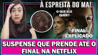 À ESPREITA DO MAL | Filme de suspense na Netflix que prende até o final – Veja análise e final explicado