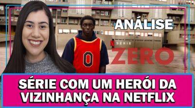 ZERO | ANÁLISE DA NOVA SÉRIE COM HERÓI NA NETFLIX