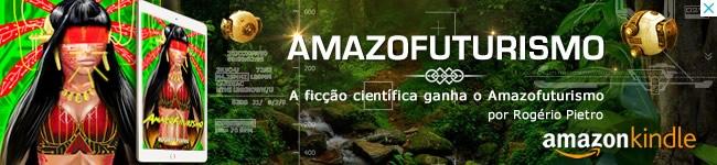 amazofuturismo autor rogerio pietro - Livros: Versão Digital e Impressa