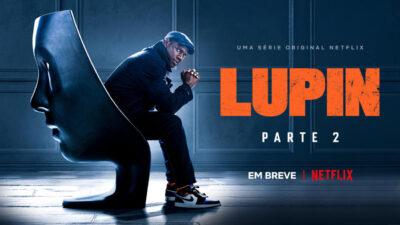Lupin Parte 2   Netflix divulga novo trailer e data de estreia da série com Omar Sy