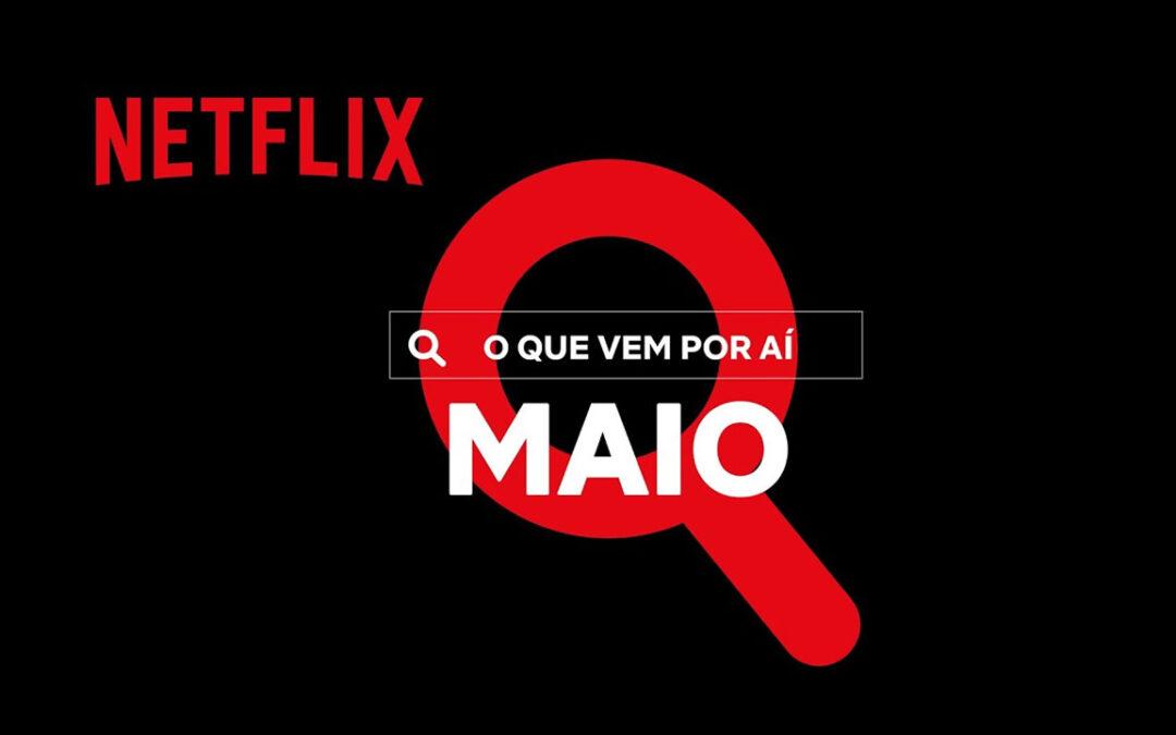 Netflix divulga vídeo de novidades para o mês de Maio
