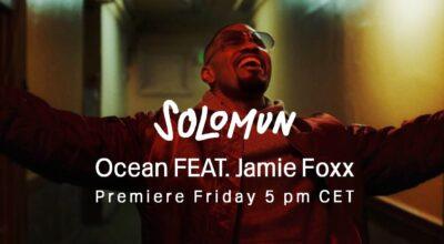 OCEAN | Solomun e Jamie Foxx se unem em novo single