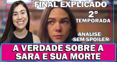 Quem Matou Sara? Segunda Temporada | Netflix | Análise e Final Explicado | A Verdade sobre Sara e sua Morte