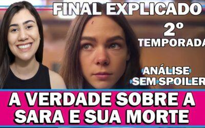 Quem Matou Sara? Segunda Temporada   Netflix   Análise e Final Explicado   A Verdade sobre Sara e sua Morte