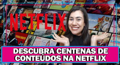 SEGREDOS DA NETFLIX | 3 TÉCNICAS PARA ENCONTRAR SÉRIES E FILMES ESCONDIDOS NA NETFLIX