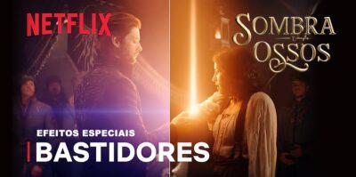 Sombra e Ossos   Netflix   Efeitos Especiais usados na série baseada no Universo Grisha