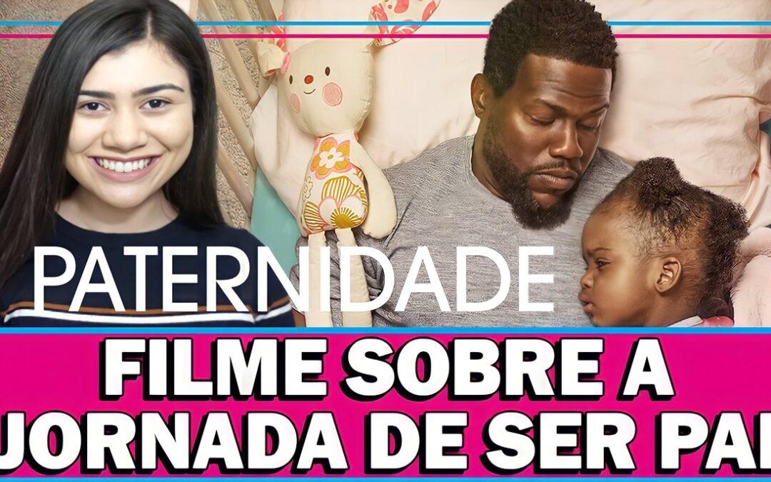 Paternidade filme na Netflix com Kevin Hart sobre a jornada de ser pai em clima de dramédia