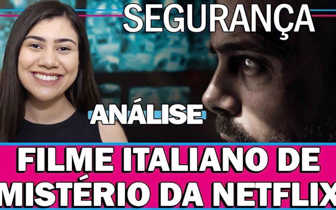 Segurança | Análise sem Spoiler do novo filme italiano de mistério da Netflix