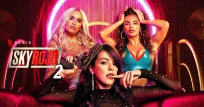 Sky Rojo 2 | Dos mesmo criadores de La Casa de Papel, trailer da Segunda Temporada pela Netflix