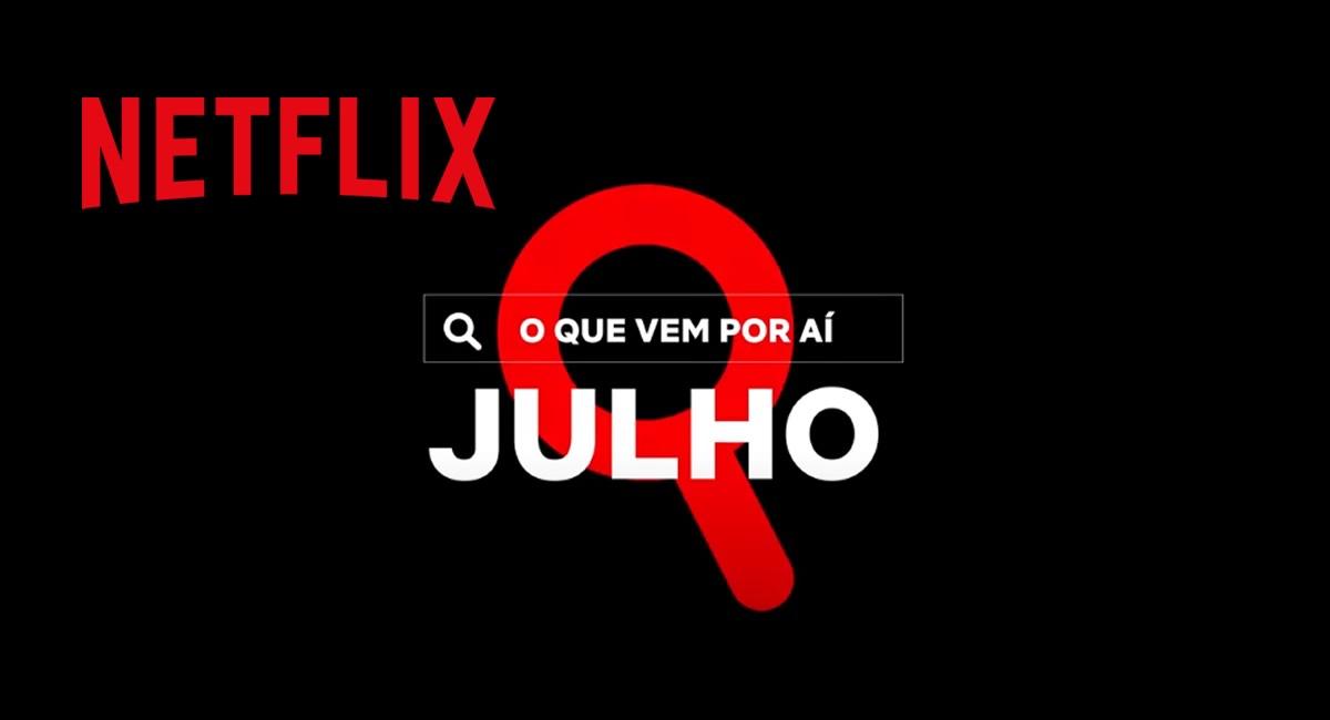 Netflix divulga vídeo de novidades de filmes e séries para o mês de Julho de 2021