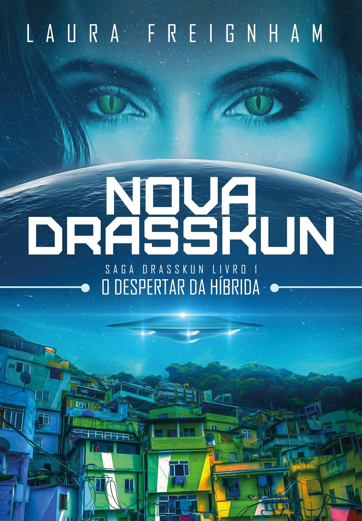 Nova Drasskun - O Despertar da Híbrida, Saga Drasskus Livro 1