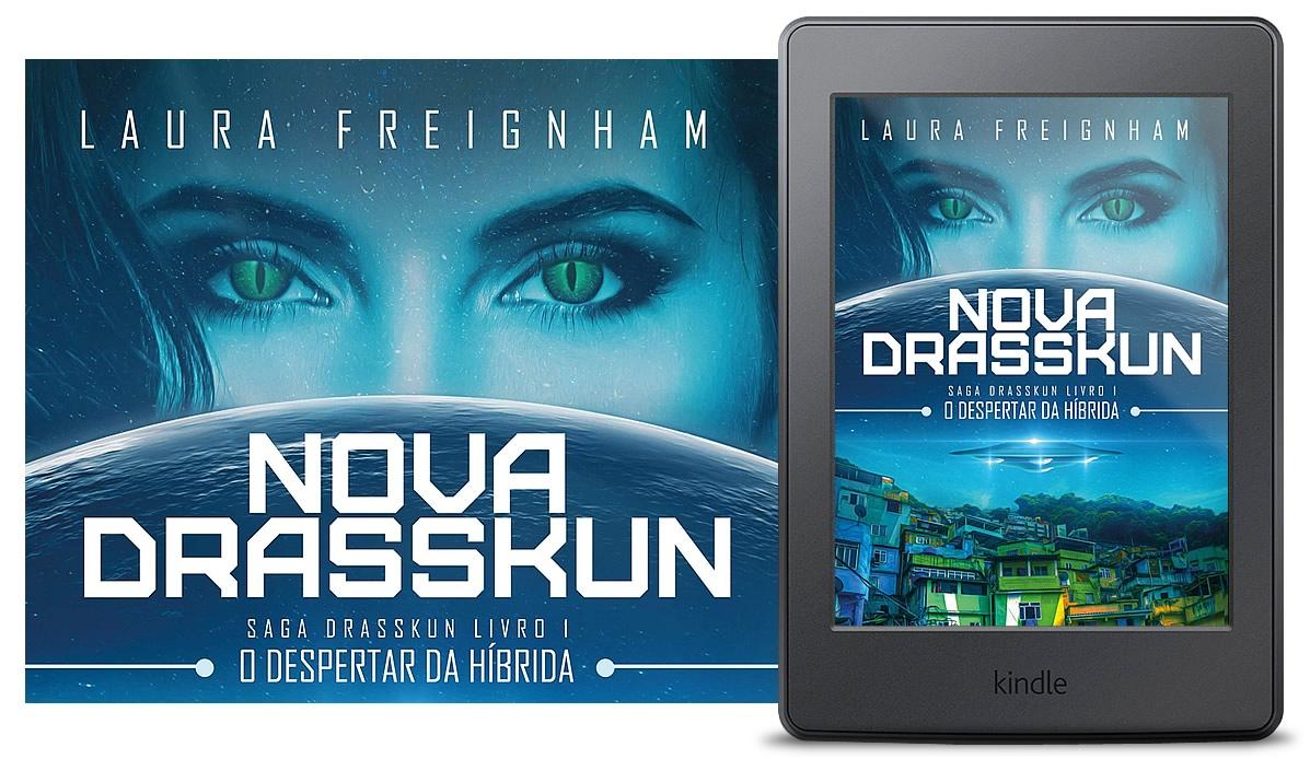 Nova Drasskun - O Despertar da Híbrida, Saga Drasskus Livro 1, Laura Freignham