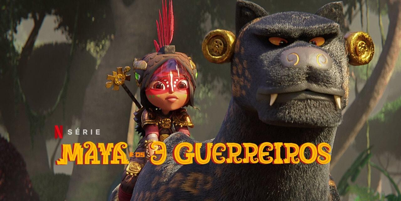Maya e os 3 Guerreiros   Minissérie animada da Netflix dirigida e criada por Jorge R. Gutiérrez