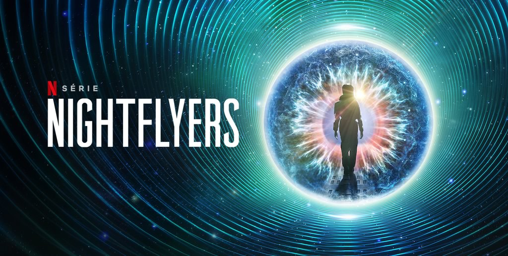 NIGHTFLYERS   Série de ficção científica de 2018, na Netflix, baseada na obra de George R.R. Martin