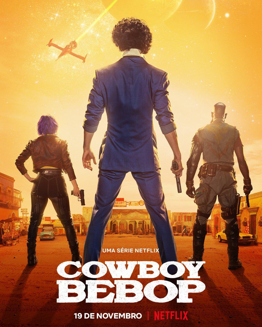 Cowboy Bepop   Netflix divulga pôster inédito da série live-action com os personagens Spike Spiegel, Faye Valentine e Jet Black