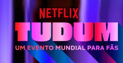 Tudum | Programação completa do primeiro evento mundial da Netflix para fãs que acontecerá em 25 de setembro