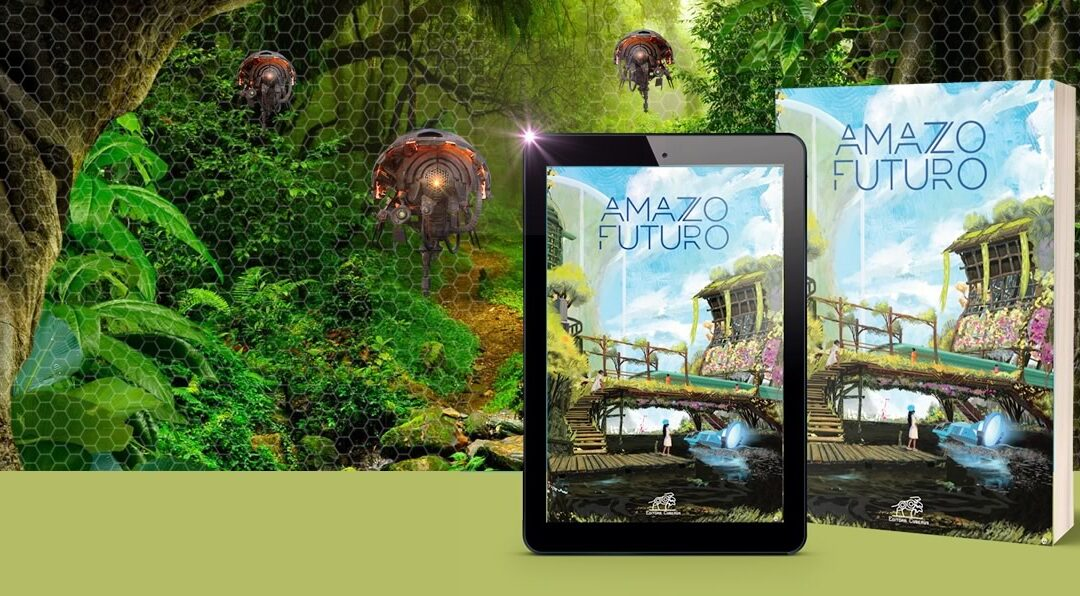 Amazofuturo | Antologias amazofuturistas por Maurício Coelho da Editora Cyberus