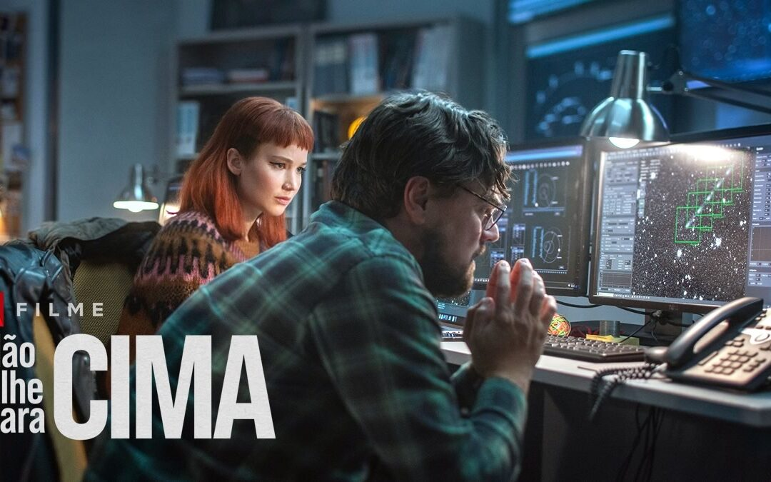Não Olhe para Cima | Leonardo DiCaprio e Jennifer Lawrence são dois astrônomos que alertam sobre um cometa que destruirá a Terra