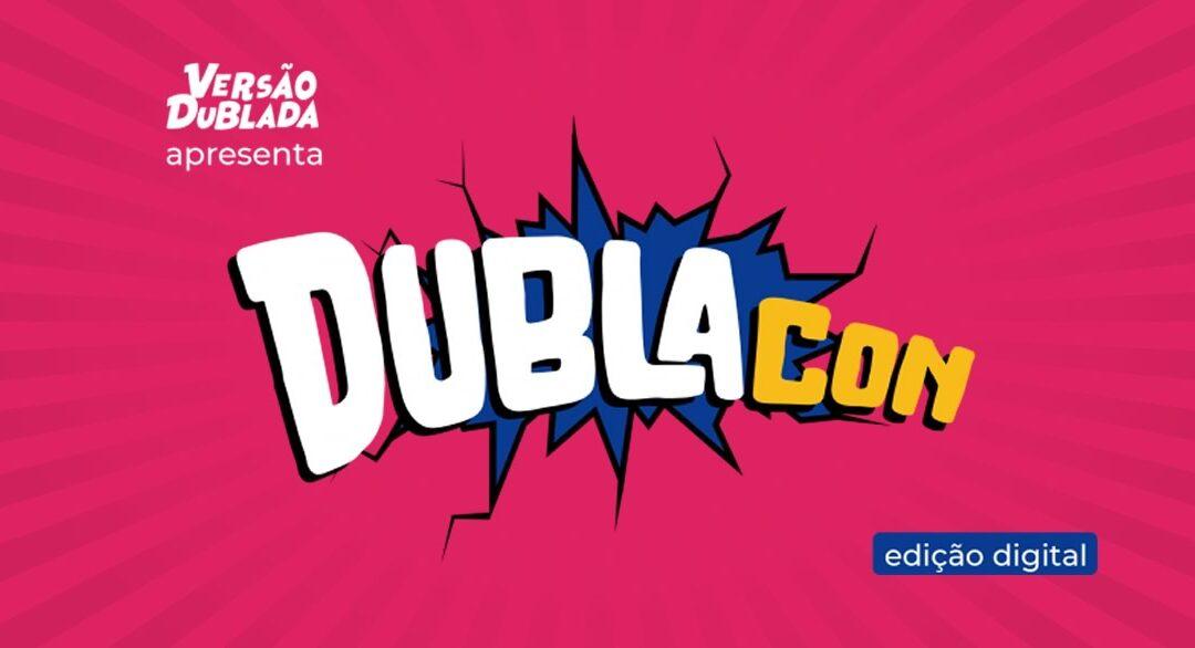 DublaCon | Canal Versão Dublada realizará a primeira convenção sobre dublagem do planeta